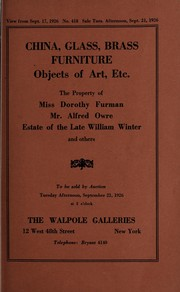 Cover of: China, glass, brass, prints, furniture, pewter, objects of art, etc.; the property of Miss Dorothy Furman, Mr. Alfred Owre, estate of the late William Winter and others