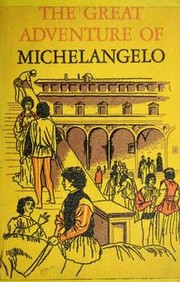 Cover of: The great adventure of Michelangelo. | Irving Stone