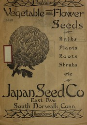 Cover of: Vegetable and flower seeds, bulbs, plants, roots, shrubs, etc | Japan Seed Company