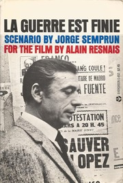 Cover of: La Guerre est finie: Text by Jorge Semprun for the film by Alain Resnais.  Translated by Richard Seaver.  Film editor: Robert Hughes.