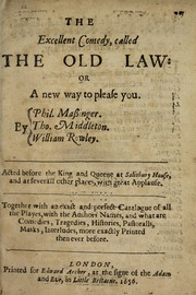 Cover of: The excellent comedy, called The old law, or, A new way to please you