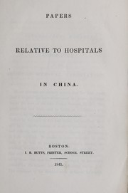 Cover of: Papers relative to hospitals in China | Medical Missionary Society