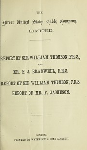 Cover of: Report of Sir William Thomson, F.R.S., and Mr. F.J. Bramwell, F.R.S. ... Report of Mr. F. Jamieson
