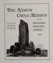 Cover of: The North China mission of the Methodist Episcopal Church, 1905 |