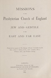 Cover of: Missions of the Presbyterian Church of England to Jew and Gentile in the East and Far East | John C. Gibson
