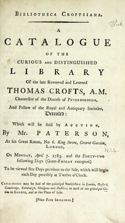 Cover of: Bibliotheca Croftsiana: the curious and distinguished library of the late Reverend and Learned Thomas Crofts