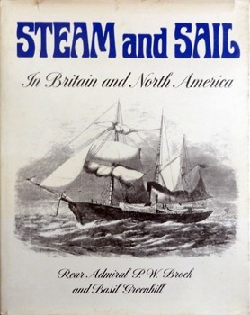 Steam and sail: in Britain and North America by P. W. Brock