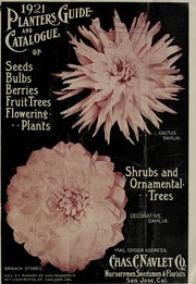 Cover of: 1921 planters guide and catalogue of seeds, bulbs, berries, fruit trees, flowering plants, shrubs and ornamental trees | Chas. C. Navlet Co