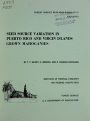 Cover of: Seed source variation in Puerto Rico and Virgin Islands grown mahoganies