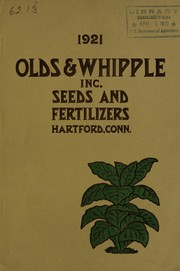 Cover of: Seeds, fertilizers and agricultural implement catalog for 1921 | Olds & Whipple, Inc