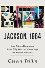 Cover of: Jackson, 1964 : and other dispatches from fifty years of reporting on race in America