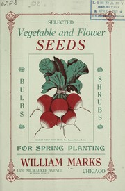 Cover of: Selected vegetable and flower seeds, bulbs, shrubs for spring planting | William Marks (Firm)