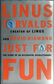 Cover of: Just for fun: the story of an accidental revolutionary