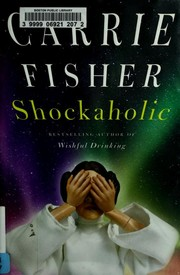 Cover of: Shockaholic | Carrie Fisher