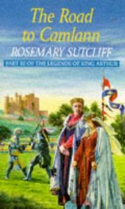 Cover of: The Road to Camlann | Rosemary Sutcliff