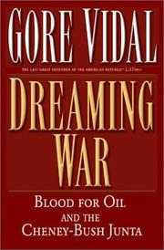 Cover of: Dreaming War: blood for oil and the Cheney-Bush junta