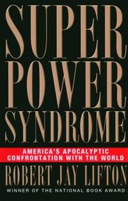 Cover of: Superpower syndrome | Robert Jay Lifton