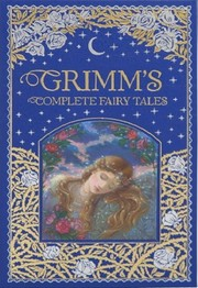 Cover of: Grimms Complete Fairy Tales