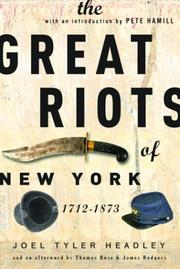 Cover of: The great riots of New York, 1712-1873