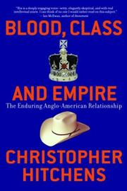 Cover of: Blood, class, and empire: the enduring Anglo-American relationship