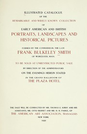 Illustrated catalogue of the ... collection of early American and British portraits, landscapes, and historical pictures