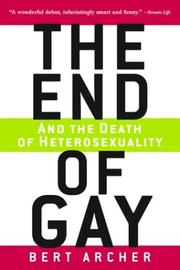 Cover of: The End of Gay | Peter Archer