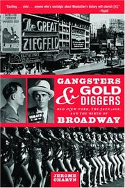 Cover of: Gangsters and Gold Diggers: Old New York, the Jazz Age, and the Birth of Broadway