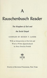 Cover of: A Rauschenbusch reader: the kingdom of God and the social gospel.