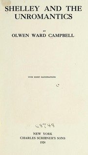 Cover of: Shelley and the unromantics | Olwen Ward Campbell