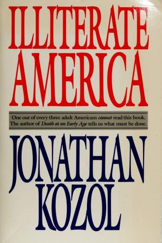 an analysis of illiteracy dangers in the human cost of an illiterate society by jonathan kozol