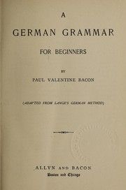Cover of: A German grammar for beginners | Paul Valentine Bacon