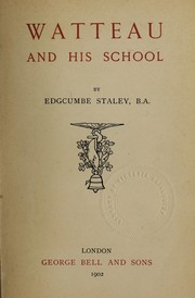 Cover of: Watteau and his school | John Edgcumbe Staley