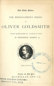 Cover of: The miscellaneous works of Oliver Goldsmith