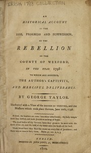Cover of: An historical account of the rise, progress and suppression, of the rebellion in the county of Wexford, in the year 1798