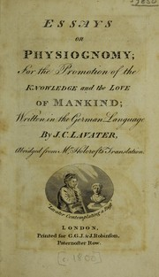 Cover of: Essays on physiognomy; for the promotion of the knowledge and the love of mankind