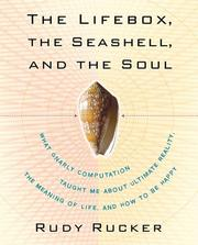 Cover of: The Lifebox, the Seashell, and the Soul: What Gnarly Computation Taught Me About Ultimate Reality, the Meaning of Life, and How to Be Happy