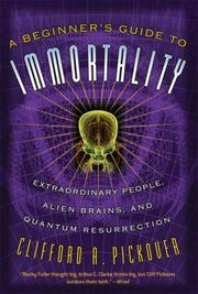 Cover of: A beginner's guide to immortality