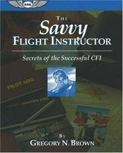 Cover of: savvy flight instructor | Gregory N. Brown