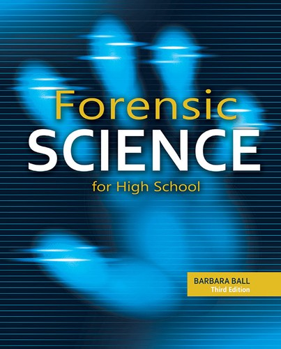 Forensic Science For High School 3rd Edition 2016 Edition Open