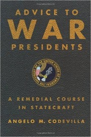 Cover of: Advice to war presidents | Angelo Codevilla