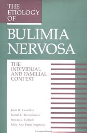 Cover of: The Etiology Of Bulimia Nervosa: The Individual And Familial Context