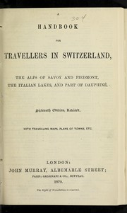 Cover of: A handbook for travellers in Switzerland, the Alps of Savoy and Piedmont, the Italian lakes, and part of Dauphiné
