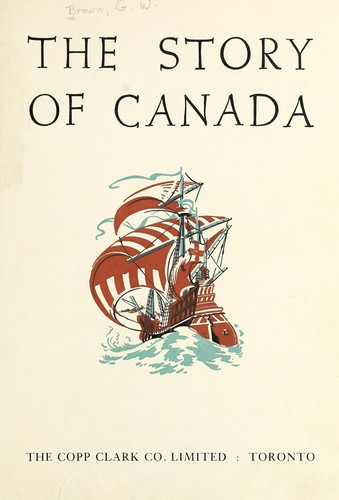 The story of Canada by Brown, George Williams