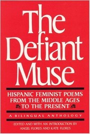 Cover of: The Defiant Muse: Hispanic Feminist Poems from the Middle Ages to the Present: A Bilingual Anthology (Defiant Muse)