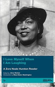 Cover of: I love myself when I am laughing ... and then again when I am looking mean and impressive: a Zora Neale Hurston reader