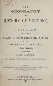 Cover of: The geography and history of Vermont ; also, The Constitution of the United States with notes and questions | Hall, S. R.