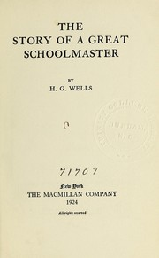 Cover of: The story of a great schoolmaster: being a plain account of the life and ideas of Sanderson of Oundle.