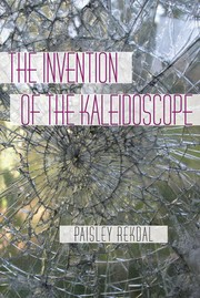 Cover of: The Invention of the Kaleidoscope | Paisley Rekdal