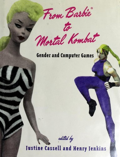 From Barbie to Mortal Kombat : gender and computer games by