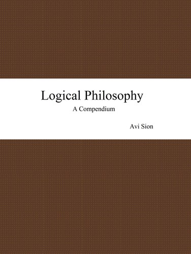 Logical Philosophy by Avi Sion
